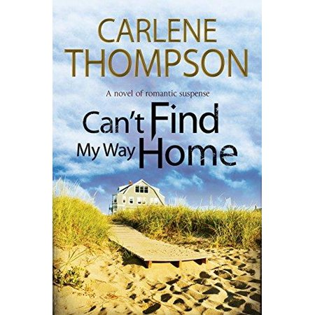 Can't Find My Way Home: A Novel of Romantic Suspense - image 1 de 1