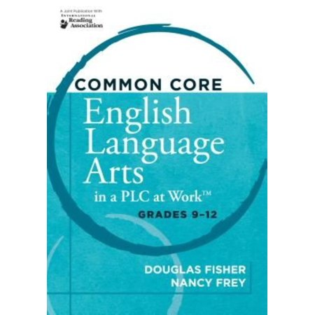 Common Core English Language Arts In A Plc At Work  Grades 9 12