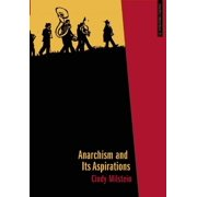 Anarchist Interventions: Anarchism and Its Aspirations (Paperback)