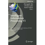 Intelligent Information Processing VI : 7th Ifip Tc 12 International Conference, Iip 2012, Guilin, China, October 12-15, 2012, Proceedings