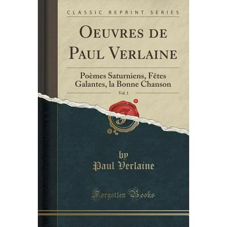 La Date Fete Halloween (Oeuvres de Paul Verlaine, Vol. 1 : Poemes Saturniens, Fetes Galantes, La Bonne Chanson (Classic)