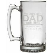 """Love Dad This Much Beer Mug, 25 oz - """"We"""""""