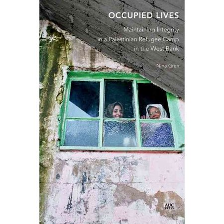 Occupied Lives  Maintaining Integrity In A Palestinian Refugee Camp In The West Bank