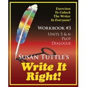 Write It Right Workbook #3 : Plot, Dialogue