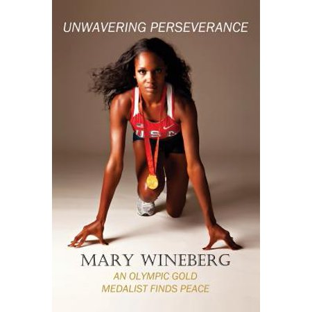 Unwavering Perseverance : An Olympic Gold Medalist Finds Peace (Paperback)