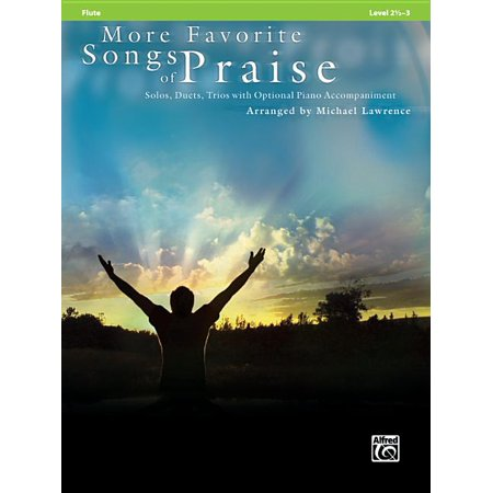 Favorite Songs of Praise: Level 2 1/2-3: More Favorite Songs of Praise: Flute: Solos, Duets, Trios with Optional Piano Accompaniment: Level 2 1/2-3 (Paperback)
