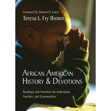 African American History & Devotions : Readings and Activities for Individuals, Families, and (The Lanahan Readings In The American Polity Ebook)