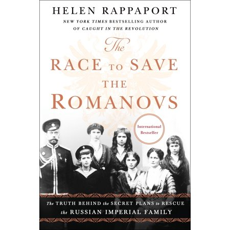 The Race to Save the Romanovs : The Truth Behind the Secret Plans to Rescue the Russian Imperial (The Union The Truth Behind Getting High)