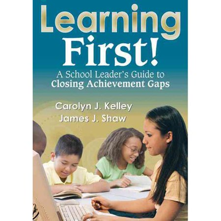 Learning First   A School Leaders Guide To Closing Achievement Gaps