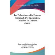 Les Enluminures Du Fameux Almanach Des Pp. Jesuites, Intitulue, La Deroute (1683)