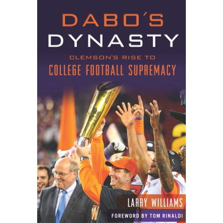 Dabo's Dynasty : Clemson's Rise to College Football (Ricky Williams Football)