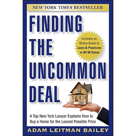 Finding the Uncommon Deal : A Top New York Lawyer Explains How to Buy a Home for the Lowest Possible Price](Top Deals)