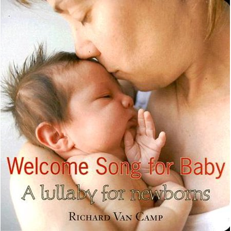 Welcome Song for Baby A Lullaby for Newb (Board Book) (Halloween Songs For Infants And Toddlers)