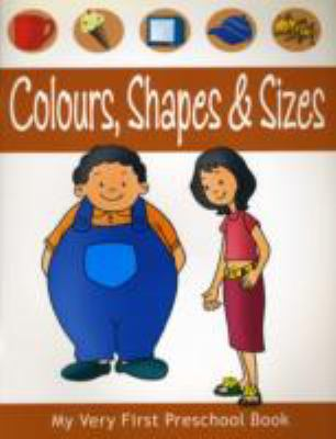 Shapes Colors & Sizes (My Very First Preschool Book) (Paperback) by
