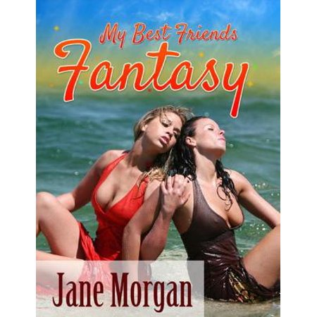 My Best Friends Fantasy (Lesbian Erotica) - eBook