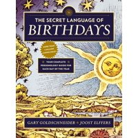 The Secret Language of Birthdays : Your Complete Personology Guide for Each Day of the Year (Paperback)