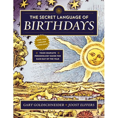 The Secret Language of Birthdays : Your Complete Personology Guide for Each Day of the Year (Year Rat Astrology)