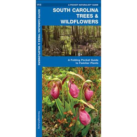 Pocket Naturalist Guides: South Carolina Trees & Wildflowers: A Folding Pocket Guide to Familiar Plants