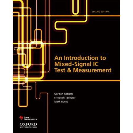 An Introduction to Mixed-Signal IC Test and Measurement](encyclopedia of electrical and electronics engineering)