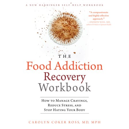 The Food Addiction Recovery Workbook : How to Manage Cravings, Reduce Stress, and Stop Hating Your (Best Way To Stop Cravings)