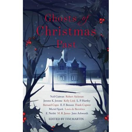 Ghosts of Christmas Past : A chilling collection of modern and classic Christmas ghost stories ()