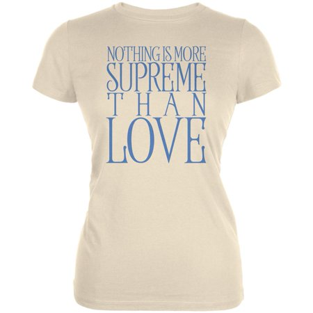 Nothing is More Supreme than Love Juniors Soft T - Scarier Than Halloween