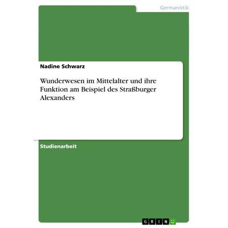 Wunderwesen im Mittelalter und ihre Funktion am Beispiel des Straßburger Alexanders - eBook (Alexander Schwarz)