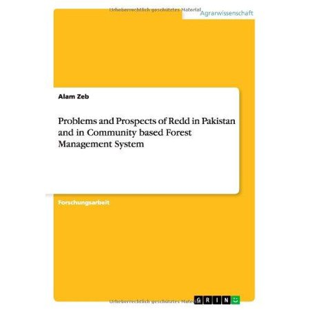 Problems And Prospects Of Redd In Pakistan And In Community Based Forest Management System
