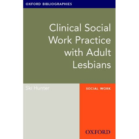 Clinical Social Work Practice with Adult Lesbians: Oxford Bibliographies Online Research Guide - eBook (Adult Online Stores)