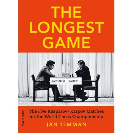 The Longest Game : The Five Kasparovkarpov Matches for the World Chess