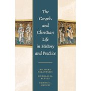 Gospels and Christian Life in History and Practice (Paperback)
