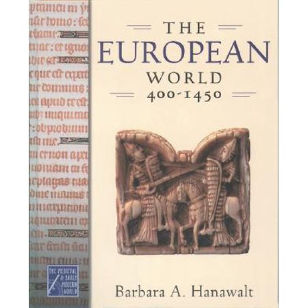 The European World, 400-1450 (World History Medieval And Early Modern Times Textbook)