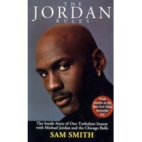 The Jordan Rules : The Inside Story of One Turbulent Season with Michael Jordan and the Chicago Bulls