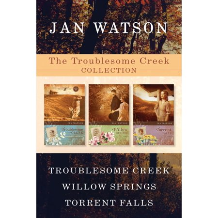 The Troublesome Creek Collection: Troublesome Creek / Willow Springs / Torrent Falls - (Willow Collection)