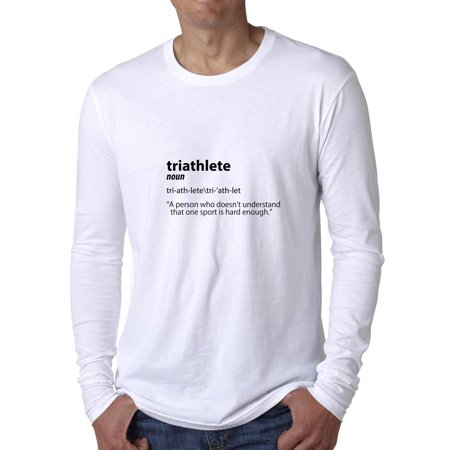 4530176e Funny Triathlete Dictionary Definition Ironman Men's Long Sleeve T ...