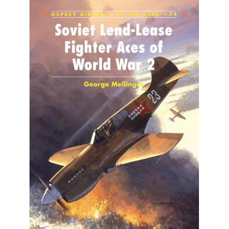 Soviet Lend-Lease Fighter Aces of World War 2 -