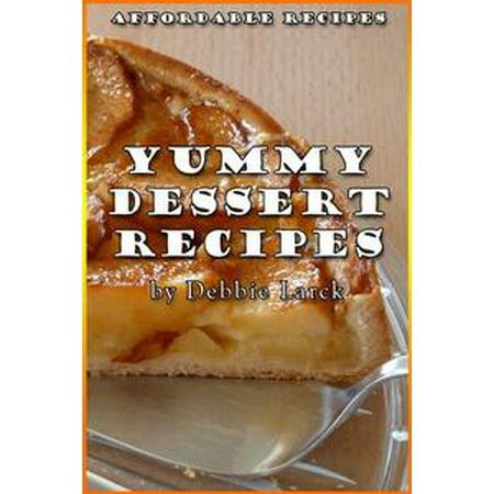 Yummy Dessert Recipes - eBook