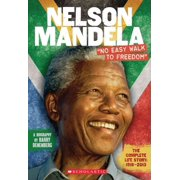 Nelson Mandela: No Easy Walk to Freedom by