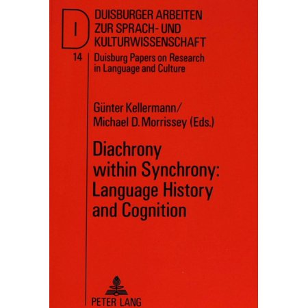 Diachrony Within Synchrony  Language History And Cognition   Papers From The Interational Symposium At The University Of Duisburg  26 28 March 1990