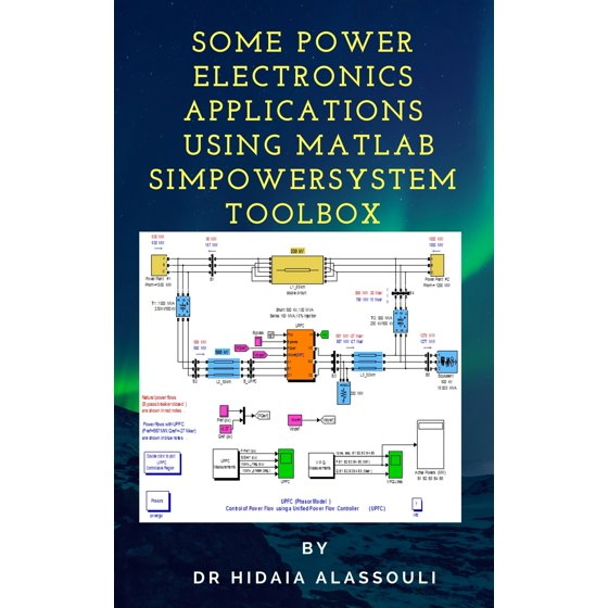 Some Power Electronics Applications Using Matlab Simpowersystem Toolbox -  eBook