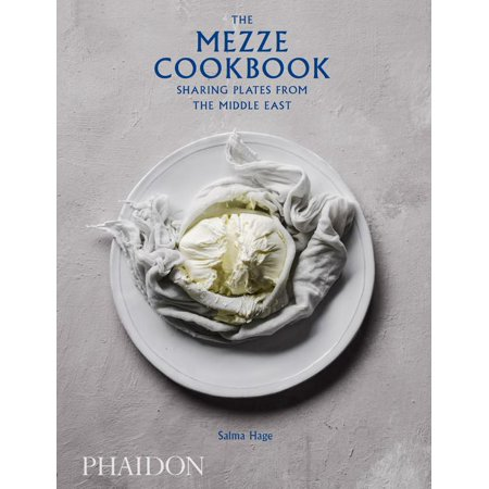 The Mezze Cookbook : Sharing Plates from the Middle