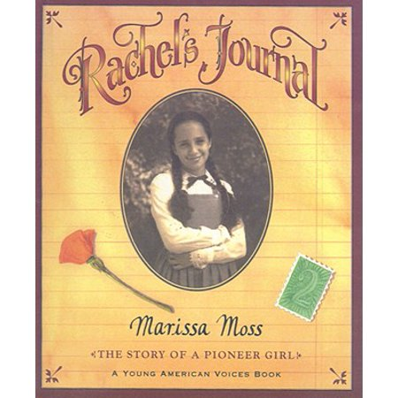 Rachel's Journal : The Story of a Pioneer Girl](Pioneer Girl)