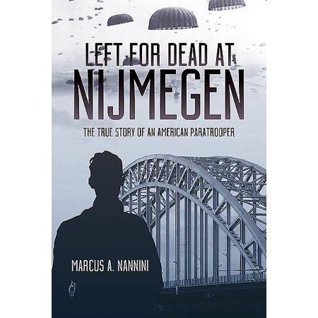 Left for Dead at Nijmegen: The True Story of an American Paratrooper in World War II (Hardcover)
