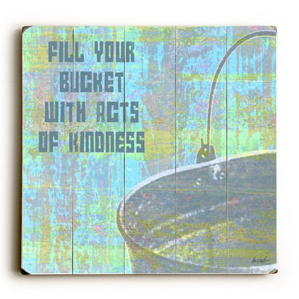 "ArteHouse Decorative Wood Sign ""Fill Your Bucket"" by Artist Lisa Weedn, 18"" x 18"", Planked Wood"
