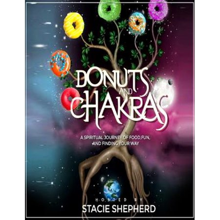 Donuts and Chakras - A Spiritual Journey of Food, Fun, and Finding Your Way - eBook