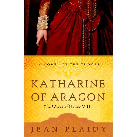 Katharine of Aragon : The Story of a Spanish Princess and an English Queen (Spanish For Princess)