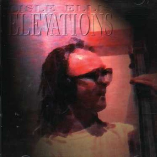 Lisle Ellis - Elevations [CD]