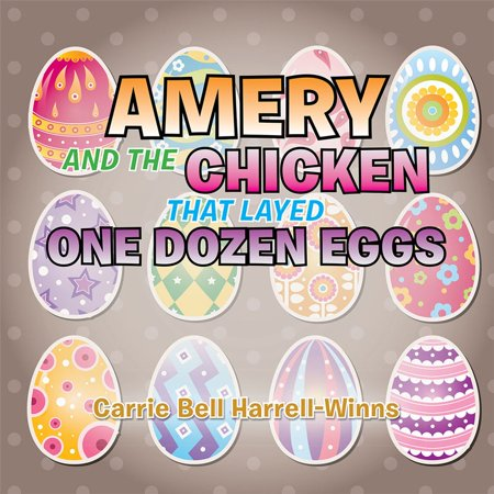 Amery and the Chicken That Layed One Dozen Eggs -