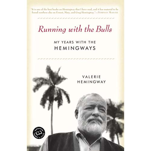 Running With The Bulls: My Years With The Hemingways