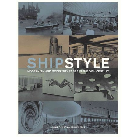 Ship Style: Modernism and Modernity at Sea in the 20th Century by
